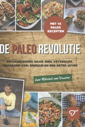 De Paleo revolutie -de handleiding naar snel vetve rlies, ongekend veel energie e Duuren, Mitchel van