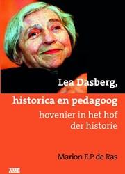 Lea Dasberg, historica en pedagoog -hovenier in het hof der histor ie Ras, Marion E.P. de