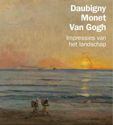 Daubigny, Monet, Van Gogh. Impressies va -impressies van het landschap Dijk, Maite van