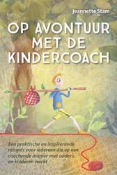 Op avontuur met de kindercoach -een praktische en inspirerende reisgids voor iedereen die op Stam, Jeannette