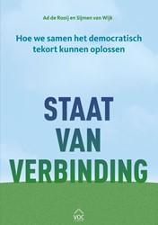 Staat van verbinding -Hoe we samen het democratisch tekort kunnen oplossen Wijk, Sijmen van