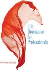 Life Orientation for Professionals -A narrative inquiry into moral ity and dialogical competency Zande, Edwin van der