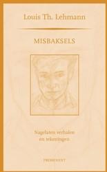 Misbaksels -nagelaten verhalen en tekening en Lehmann, Louis Th.