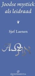Joodse mystiek als leidraad Laenen, Sjef