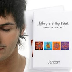 Mirrors of the soul -reprogram your life Janosh