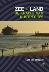 Zee en land -de kracht van kustregio's Hospers, Gert-Jan