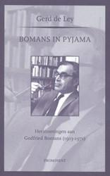 Bomans in pyjama -herinneringen aan Godfried Bom ans (1913-1971) Ley, Gerd De