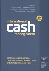 International cash management -A practical guide to managing cash flows, liquidity, working