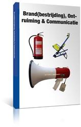 Brand(bestrijding), Ontruiming en Commun -MODULE UIT HET BOEK BEDRIJFSHU LPVERLENER (BHV)