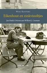 Eikenhout en zinkviooltjes    Jan Hanlo& -Jan Hanlo's brieven aan W K. Coumans, ingeleid en toege Hanlo, Jan