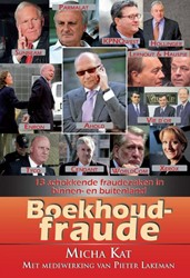 Boekhoudfraude -13 schokkende fraudezaken in b innen- en buitenland Kat, Micha