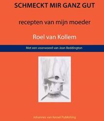 Schmeckt mir ganz gut -recepten van mijn moeder Kollem, Roel van