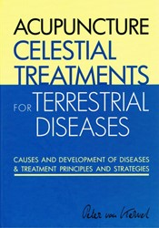 Acupuncture Celestial Treatments for Ter -causes and Development of Dise ases & Treatment Principle Kervel, Peter C. van