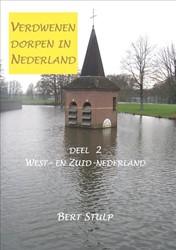Verdwenen dorpen in Nederland -DEEL 2 WEST- EN ZUID-NEDERLAND Stulp, Bert