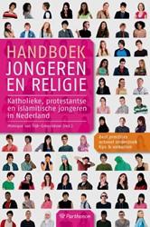 Handboek jongeren en religie -katholieke, protestantse en is lamitische jongeren in Nederla