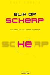 Blik op scherp -100 en een gedachten uit het leven van een blinde Habets, Ralf