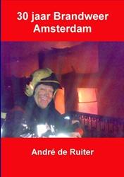 30 jaar brandweer Amsterdam Ruiter, Andre de