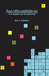 Los elke sudoku op -in 9 stappen naar de oplossing 160 Schilders, W.H.A.