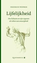 Lijfelijkheid -Ons lichaam en zijn organen al s teken van eeuwigheid Weinreb, Friedrich