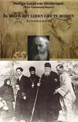 Ik begon het lijden lief te hebben -autobiografie Heilige Lucas van Simferopol
