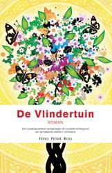 De vlindertuin -roman; een duizelingwekkend ve rhaal tegen de mystieke achter Roel, Hans Peter