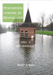 Verdwenen dorpen in Nederland -DEEL 1 EEN OVERZICHT Stulp, Bert
