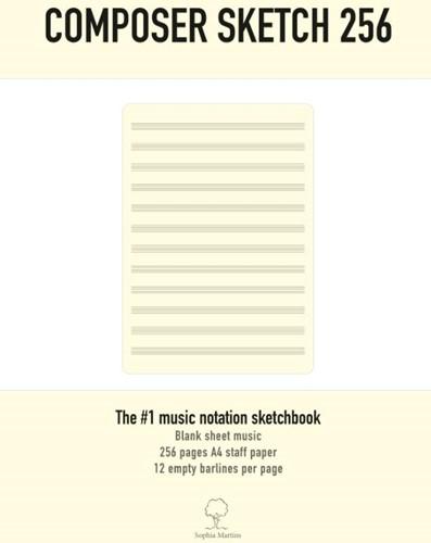 Composer Sketch 256 - A4 Muziekpapier me -256 pagina's A4 muziekpap et onbeschreven notenbalken. M Martins, Sophia