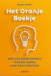 Het Oranje Boekje -Wat alle Nederlanders moeten w eten over hun toekomst Meijer, Riens