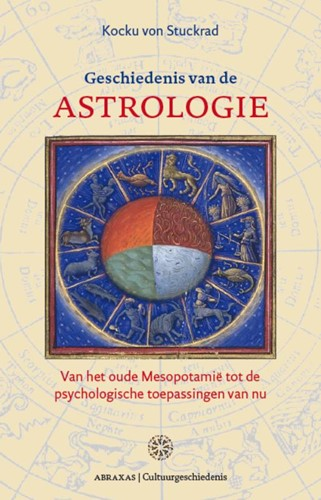 Geschiedenis van de westerse astrologie -Van het oude Mesopotamie tot d e psychologische toepassingen Stuckrad, K. von