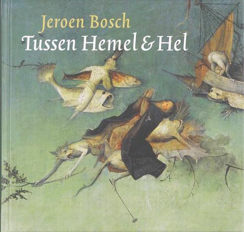 Jeroen Bosch Tussen Hemel & Hel Will, C.