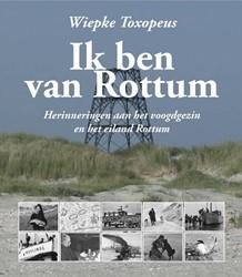 Ik ben van Rottum -herinneringen aan het voogdgez in en het eiland Rottum Toxopeus, Wiepke