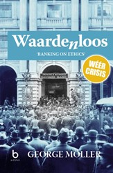 Waardenloos -banking on ethics Moller, George