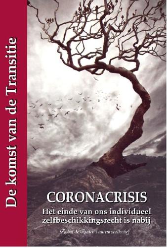 Coronacrisis - Het einde van ons individ -De komst van de Transitie Ruiter, Robin de