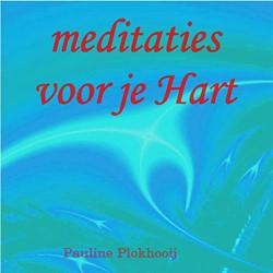 Meditaties voor je Hart Plokhooij, P.J.C.