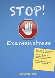 Stop! Examenstress -een boek om examenstress en fa alangst te verslaan Roel, Hans Peter