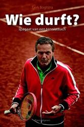 Wie durft? -spagaat van een tenniscoach Bogtstra, Tjerk