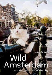 Wild Amsterdam -An ode to animals of the city Wilt, Koos de