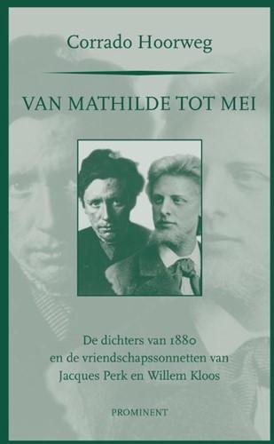 Van Mathilde tot mei -de dichters van 1880 en de vri endschapssonnetten van Jacques Hoorweg, Corrado M.