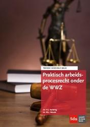 Praktisch arbeidsprocesrecht onder de WW -2e herziene druk Vestering, P.G.