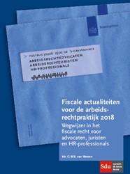 Fiscale actualiteiten voor de arbeidsrec -wegwijzer in het fiscale recht voor advocaten, juristen en H Westen, G.W.B. van