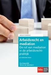 Arbeidsrecht en mediation 3e druk -de rol van mediation in de arb eidsrechtpraktijk Knipschild, Eva