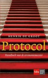 Protocol -handboek voor de ceremoniemees ter Groot, Henrik de