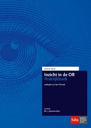 Inzicht in de OR Praktijkboek. Editie 20 -Leidraad voor het OR-werk Janssens-Boer, Joan