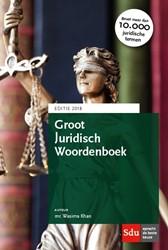 Groot Juridisch Woordenboek -Professional editie. Khan, Wasima