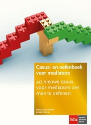 Casus- en oefenboek voor mediators. Edit -40 nieuwe casus voor mediators om mee te oefenen Hoedt, Francine ten