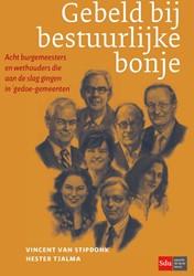 Gebeld bij bestuurlijke bonje -Acht burgemeesters en wethoude rs die aan de slag gingen in & Stipdonk, Vincent van