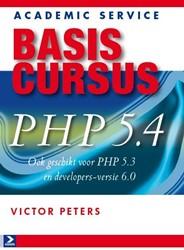 Basiscursus PHP 5.4 en MySQL -ook geschikt voor PHP 5.3 en d evelopers - versie 6.0 Peters, Victor