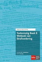 Toekomstig Boek 8 Wetboek van Strafvorde Dubbeldam, M.C.