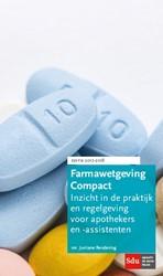 Farmawetgeving Compact, Editie 2017-2018 -inzicht in de praktijk en rege lgeving voor apothekers en -as Rendering, J.A.