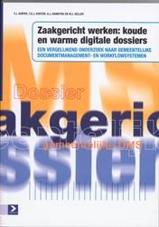 Zaakgericht werken: koude en warme digit -een vergelijkend onderzoek naa r gemeentelijke documentmanage Kuiper, F.J.